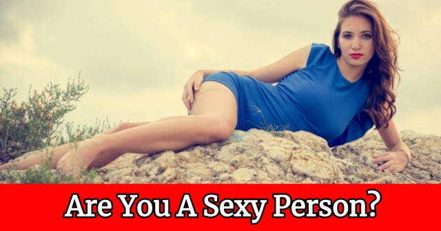 Are You A Sexy Person?