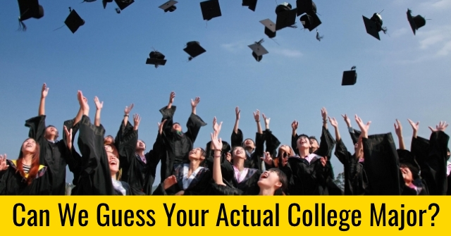 Can We Guess Your Actual College Major?