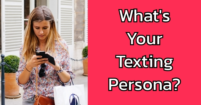 What's Your Texting Persona?