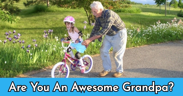 Are You An Awesome Grandpa?