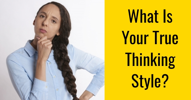 What Is Your True Thinking Style?