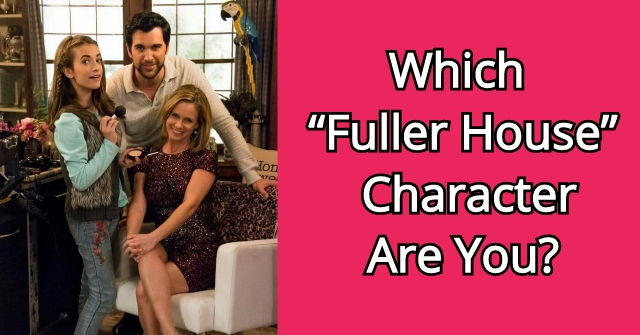 "Which ""Fuller House"" Character Are You?"