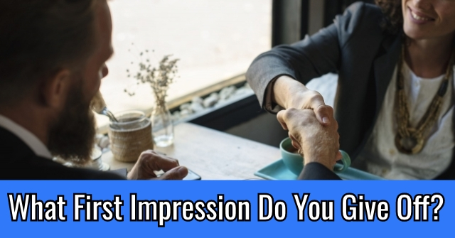 What First Impression Do You Give Off?