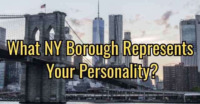 What NY Borough Represents Your Personality?