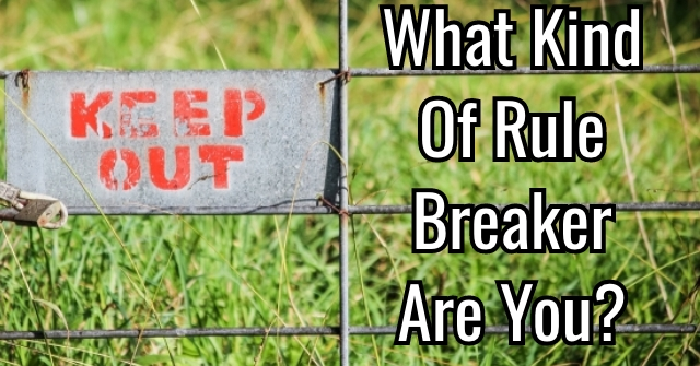 What Kind Of Rule Breaker Are You?