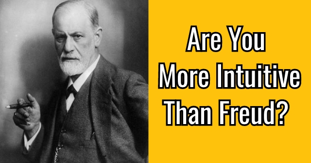 Are You More Intuitive Than Freud?