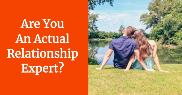 Are You An Actual Relationship Expert?
