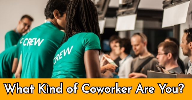 What Kind of Coworker Are You?