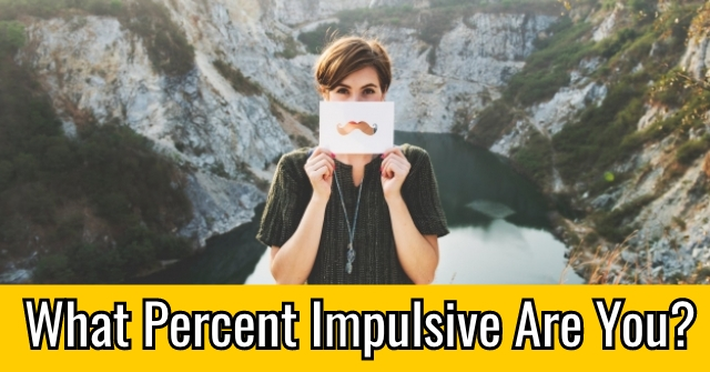 What Percent Impulsive Are You?