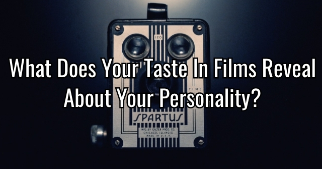 What Does Your Taste In Films Reveal About Your Personality?