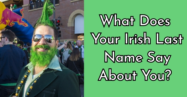 What Does Your Irish Last Name Say About You?