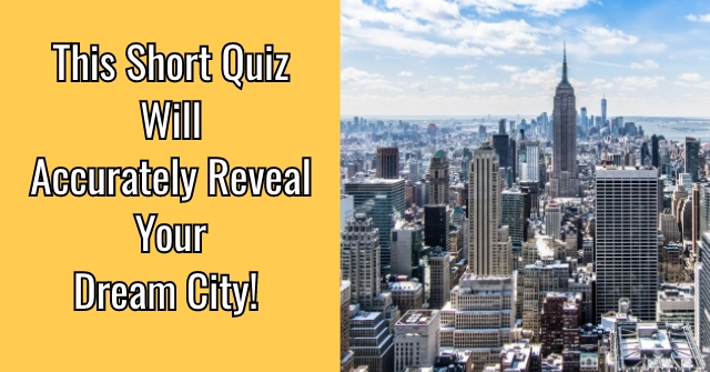 This Short Quiz Will Accurately Reveal Your Dream City!