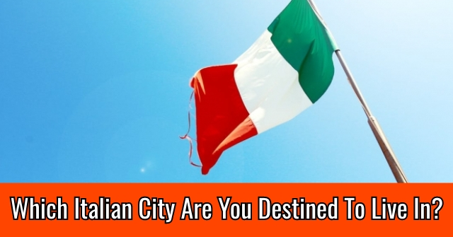 Which Italian City Are You Destined To Live In?