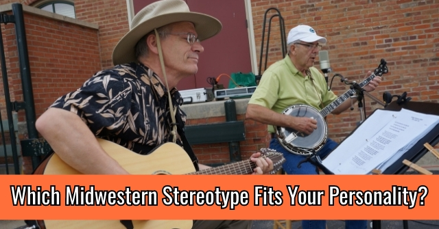 Which Midwestern Stereotype Fits Your Personality?