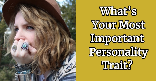 What's Your Most Important Personality Trait?
