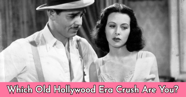 Which Old Hollywood Era Crush Are You?