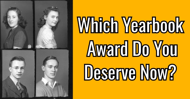 Which Yearbook Award Do You Deserve Now?