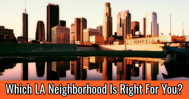 Which LA Neighborhood Is Right For You?