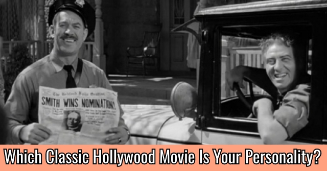 Which Classic Hollywood Movie Is Your Personality?