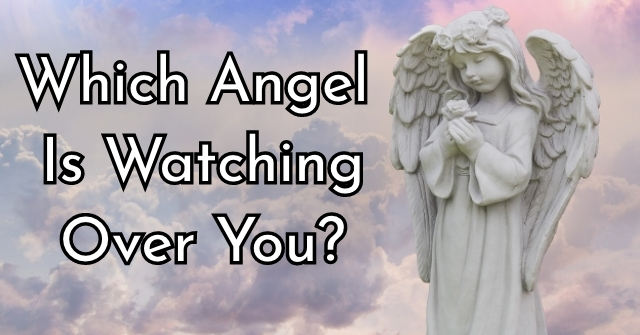 Which Angel Is Watching Over You?