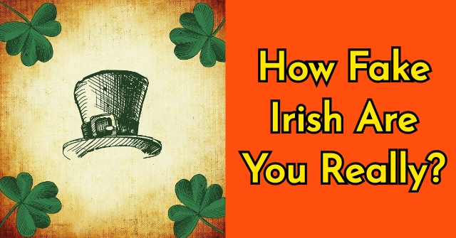 How Fake Irish Are You Really?