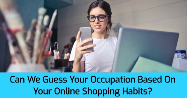 Can We Guess Your Occupation Based On Your Online Shopping Habits?