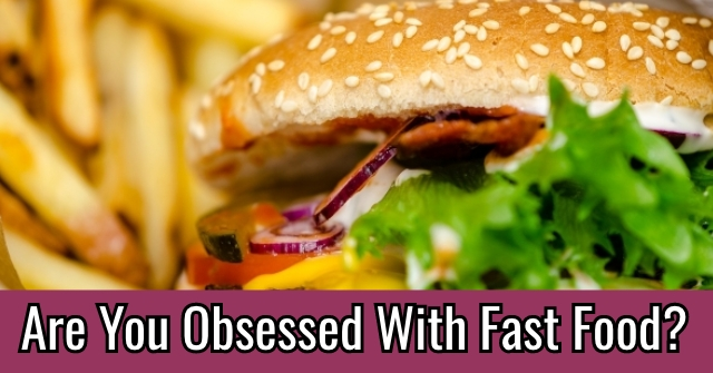 Are You Obsessed With Fast Food?