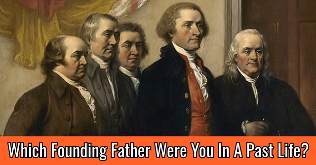 Which Founding Father Were You In A Past Life?