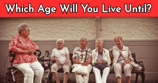Which Age Will You Live Until?