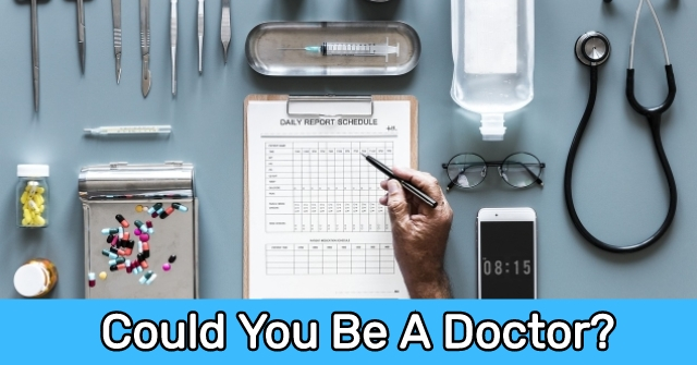 Could You Be A Doctor?