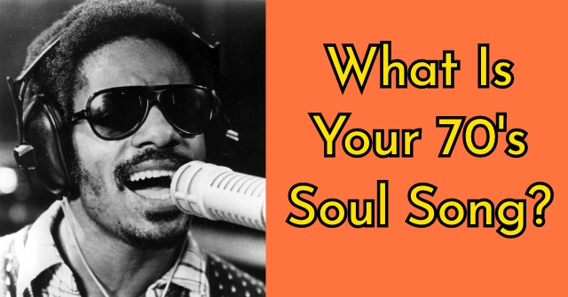Which 1970s Soul Song Are You Take These 10 Quiz Questions And Find Out