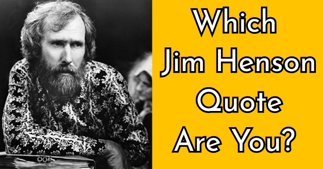 Which Jim Henson Quote Are You?
