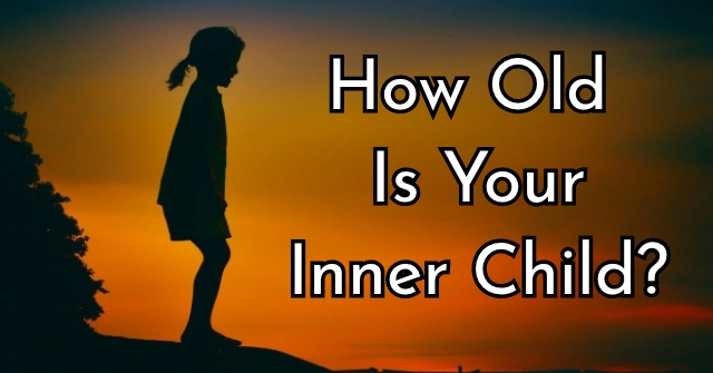 How Old Is Your Inner Child?