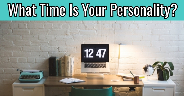 What Time Is Your Personality?