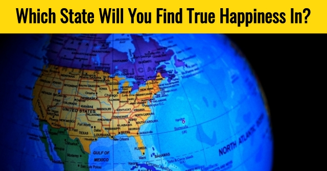 Which State Will You Find True Happiness In?