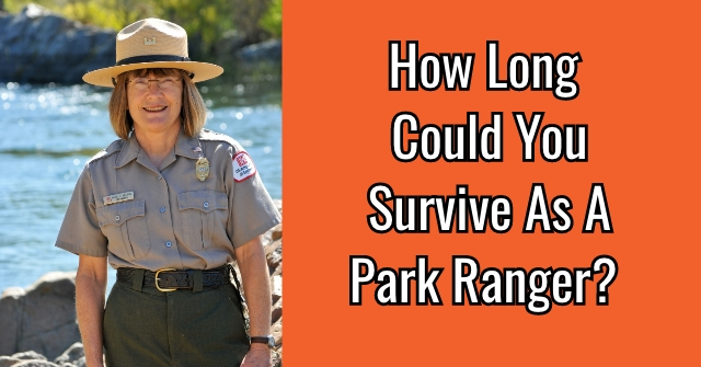 How Long Could You Survive As A Park Ranger?