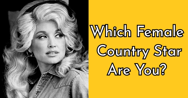 Which Female Country Star Are You?