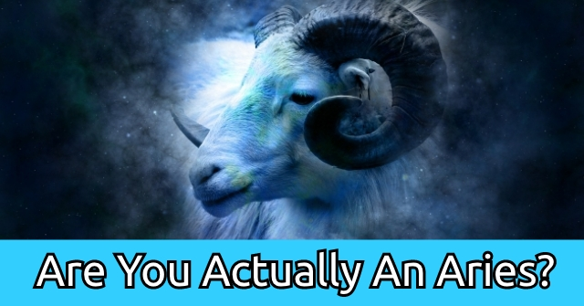 Are You Actually An Aries?