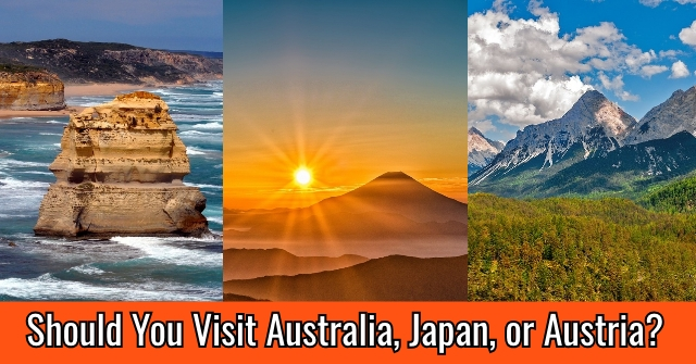Should You Visit Australia, Japan, or Austria?
