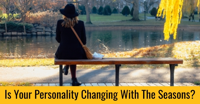 Is Your Personality Changing With The Seasons?