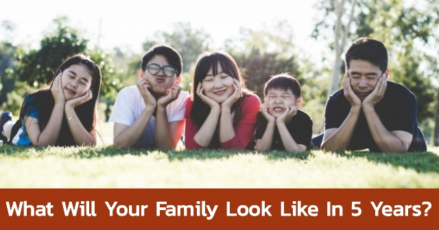 What Will Your Family Look Like In 5 Years?