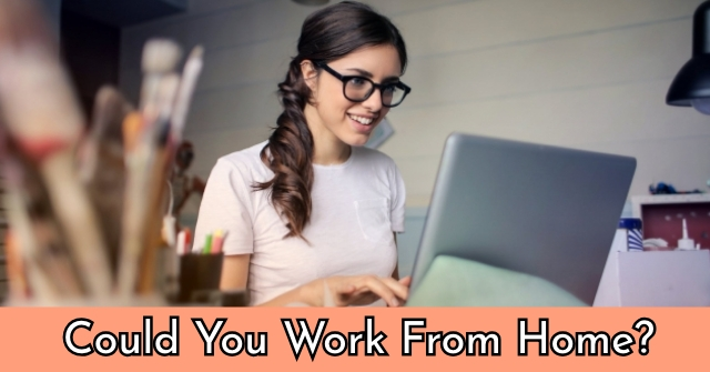 Could You Work From Home?