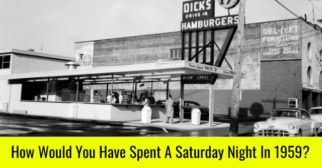 How Would You Have Spent A Saturday Night In 1959?