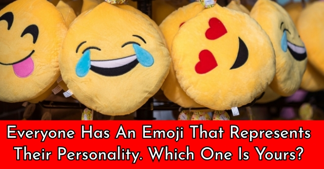 Everyone Has An Emoji That Represents Their Personality. Which one is yours?