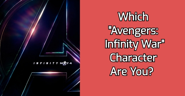 Which Avengers Infinity War Character Are You?