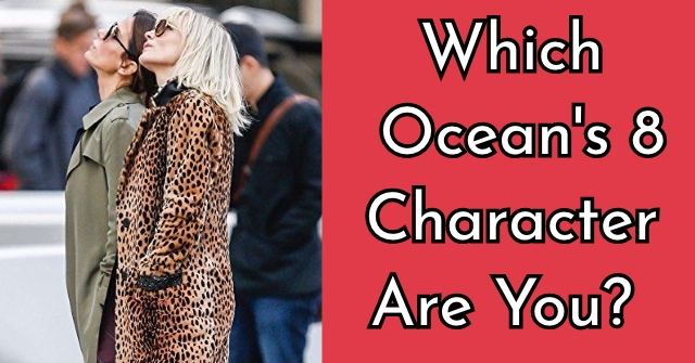 Which Ocean's 8 Character Are You?