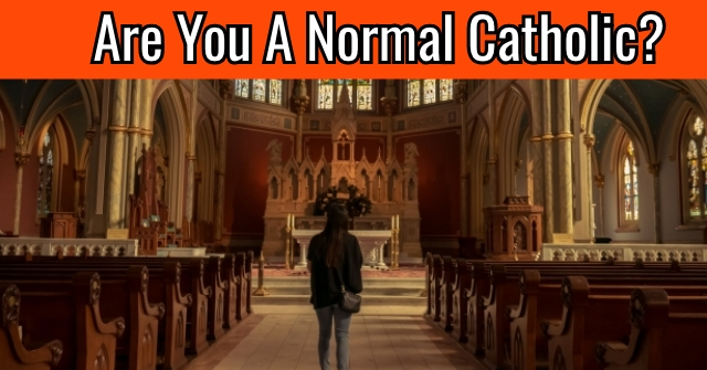 Are You A Normal Catholic?