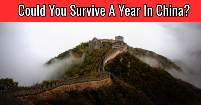 Could You Survive A Year In China?