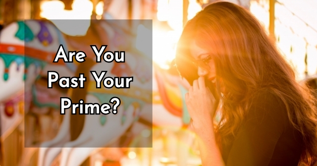 Are You Past Your Prime?