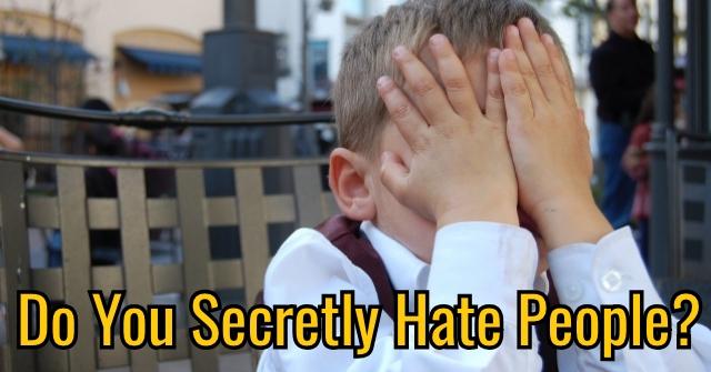 Do You Secretly Hate People?